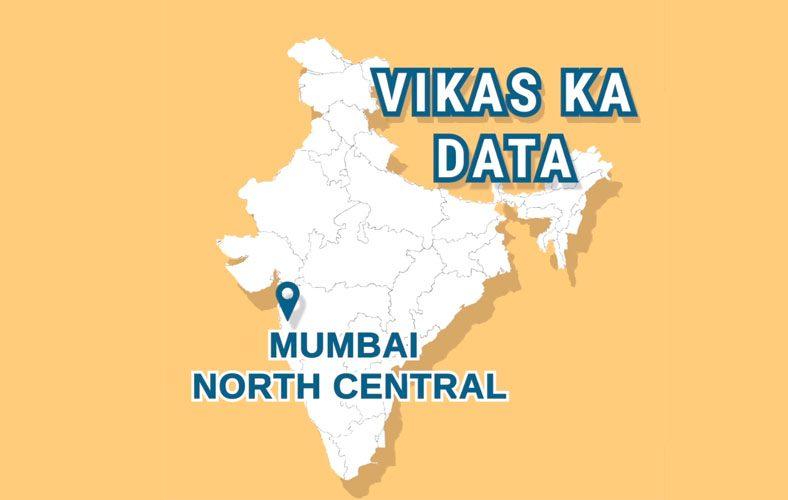 Vikas ka Data: Mumbai North Central