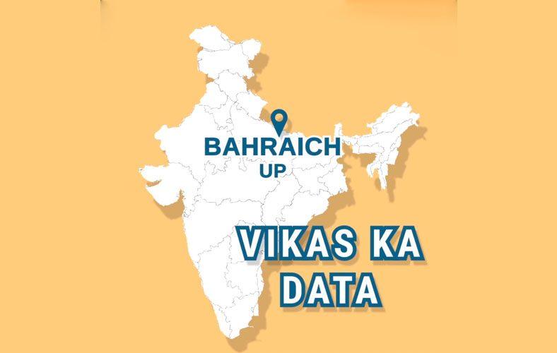 Vikas Ka Data: Baraich, Uttar Pradesh